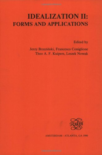 Idealization II: Forms and Applications (Poznan Studies in Philosophy, Science and Humanities, Vol. 17)