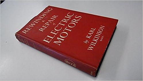 Rewinding and Repair of Electric Motors: Karl Wilkinson: Amazon.com ...