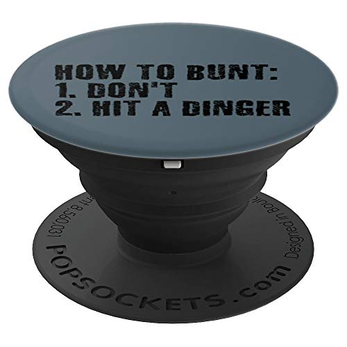 HOW TO BUNT DON'T HIT DINGER Art Funny Baseball Gift Idea - PopSockets Grip and Stand for Phones and Tablets]()
