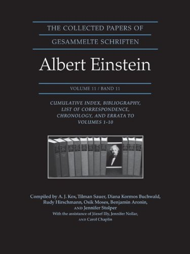 The Collected Papers of Albert Einstein, Volume 11: Cumulative Index, Bibliography, List of Correspondence, Chronology, and Errata to Volumes 1-10