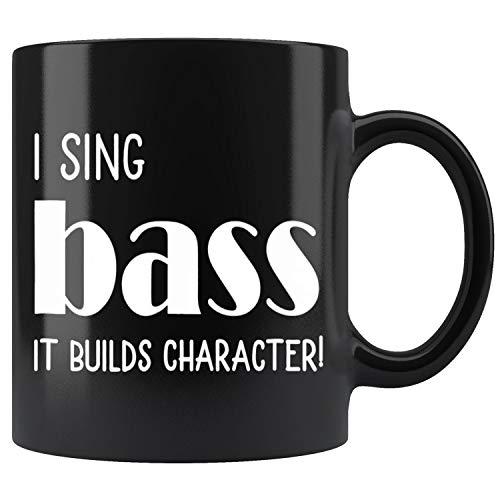 (I sing Bass It builds character! Acapella Harmony Mug Coffee Mug 11oz Gift Tea Cups)
