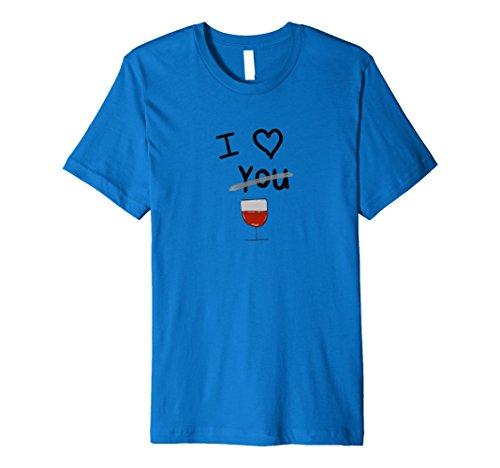 I Love Red Wine (Not You) Funny Drinker Premium (Malbec Petite Sirah Wine)