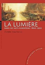 La lumière dans les arts européens 1800-1900