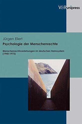 Psychologie der Menschenrechte: Menschenrechtsverletzungen im deutschen Heimsystem (1945–1973)