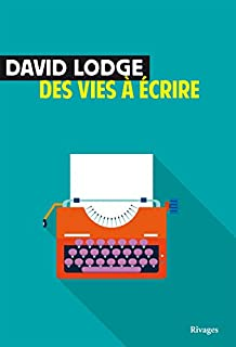 Des vies à écrire, Lodge, David