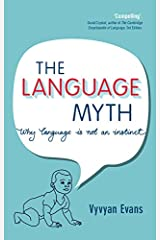 The Language Myth: Why Language Is Not an Instinct Kindle Edition