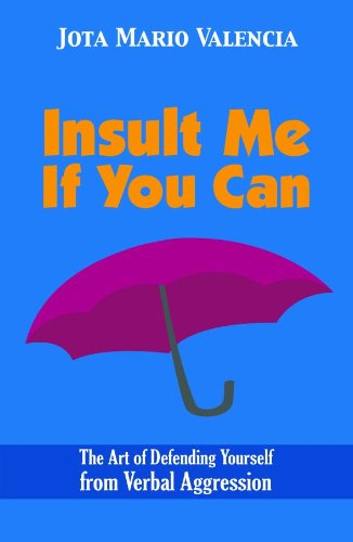 Insult Me If You Can: The Art of Defending Yourself from Verbal Aggression