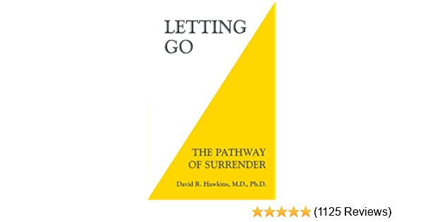 Letting go the pathway of surrender kindle edition by david r letting go the pathway of surrender kindle edition by david r hawkins politics social sciences kindle ebooks amazon fandeluxe Gallery