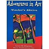 Adventures in Art Grade 4 TE, Laura H. Chapman, 0871923262