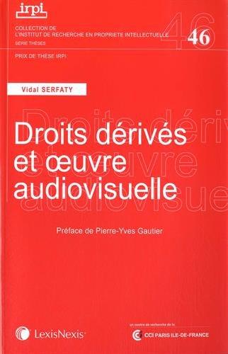 Download les droits dérivés de l'oeuvre audiovisuelle pdf