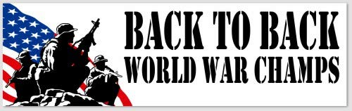 (Back to Back World War Champs Bumper Sticker)