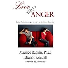 Love & Anger: Good Relationships Are on a Collision Course