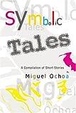 Symbolic Tales, Miguel Ochoa, 0595307639