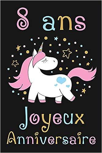 carte anniversaire fille 8 ans Buy 8 ans Joyeux Anniversaire: Cadeau Anniversaire Fille 8 ans