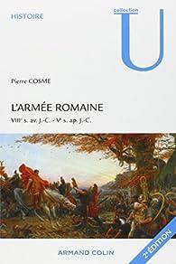 L'armée romaine. VIIIe s. av. J.-C.-Ve s. ap. J.-C. par Pierre Cosme