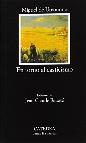En torno al casticismo / The Return to Love of Purity (Letras Hispanicas / Hispanic Writings) (Spanish Edition)