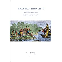 Transactionalism: An Historical and Interpretive Study
