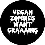 Good-looking Corpse Badge Button Vegan Vegetarian Zombies Fun Joke Parody Gift