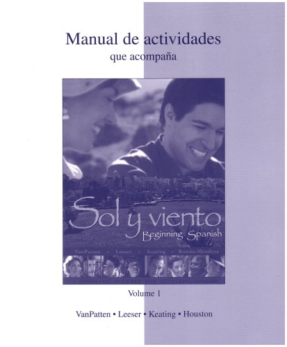 Workbook/Lab Manual (Manual de actividades) Volume 1 to accompany Sol y viento