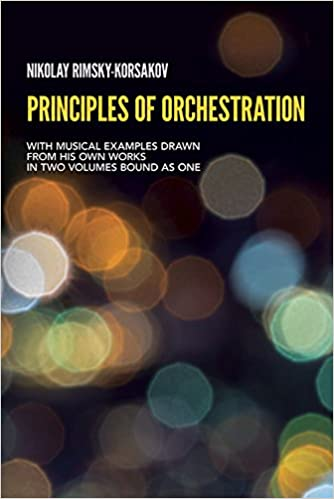 Principles of Orchestration – Nikolay Rimsky-Korsakov