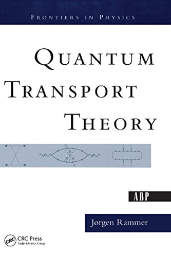 Quantum Transport Theory (Frontiers in Physics)