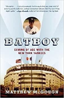 Book [(Bat Boy: Coming of Age with the New York Yankees )] [Author: Matthew McGough] [Mar-2007]