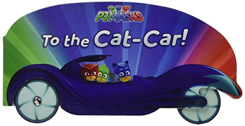 To the Cat-Car! (PJ Masks) -