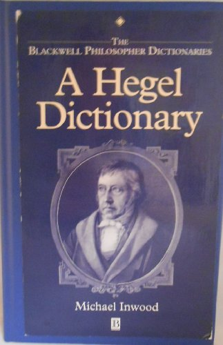 (A Hegel Dictionary (THE BLACKWELL PHILOSOPHER DICTIONARIES))