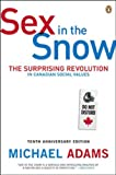 Sex in the Snow: The Surprising Revolution In Canadian Social Values