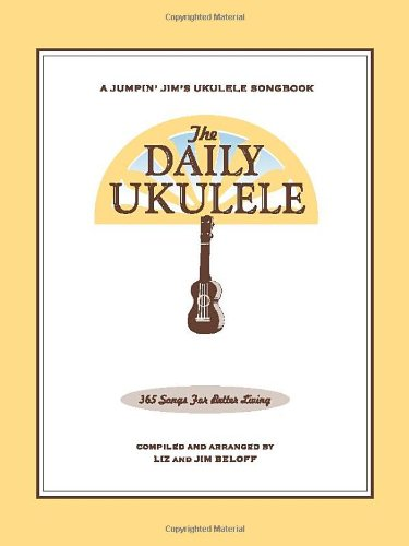 The Daily Ukulele (Fakebook) (Jumpin Jims Ukulele Songbooks)