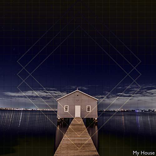 - My House