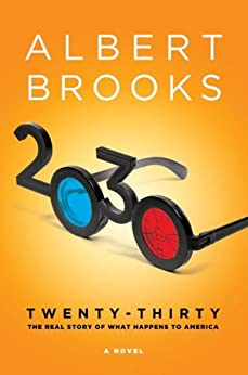 2030: The Real Story of What Happens to America by [Brooks, Albert]