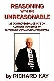 Reasoning with the Unreasonable, Richard Kay, 143437159X