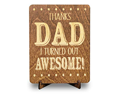 I Turned Out Awesome Wood Card - Oak Stain - Dad Gifts Idea - Greeting Card w/Stand - Gift for Father, Daddy, Grandpa from Son, Daughter, Wife ()