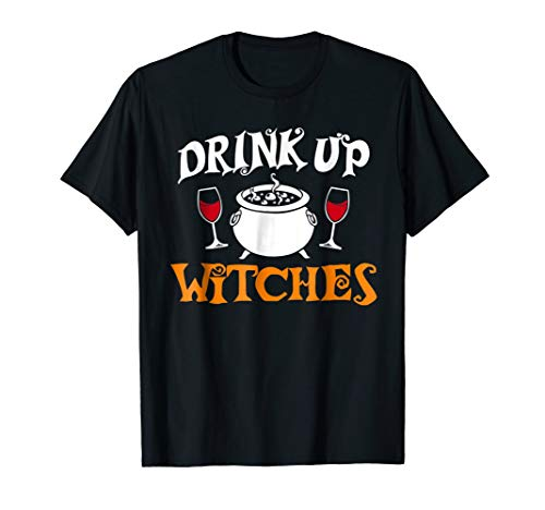 Drink Up Witches Funny Halloween Drinking T-Shirt
