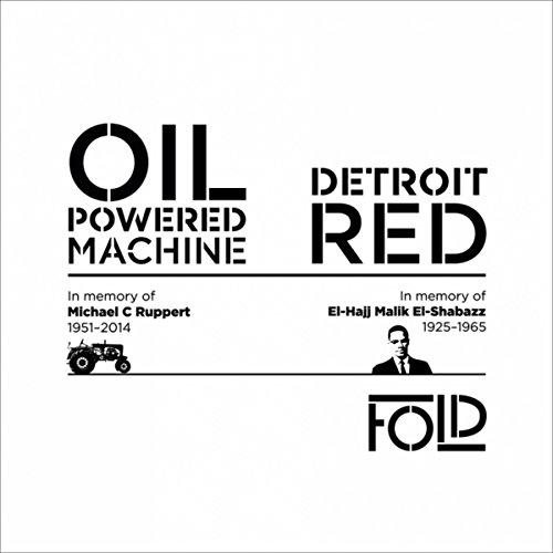 Oil-Powered Machine / Detroit Red -