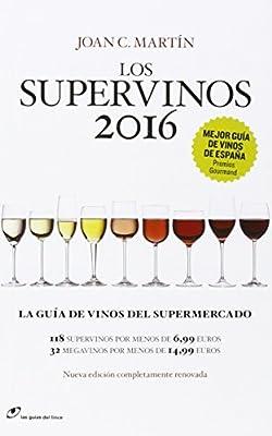 Los Supervinos 2016: La guia de vinos del supermercado Las guías del lince: Amazon.es: Martín, Joan C.: Libros