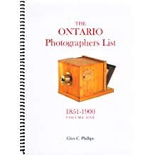 The Ontario Photographers List - Volume 1 (1851-1900).