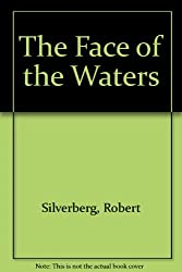 THE FACE OF THE WATERS.