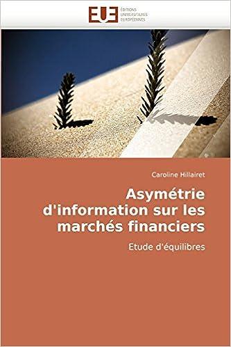 Ilmainen online-äänikirjojen lataus Asymétrie d'information sur les marchés financiers: Etude d'équilibres (French Edition) Suomeksi PDF iBook