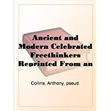 """Ancient and Modern Celebrated Freethinkers Reprinted From an English Work, Entitled Half-Hours With The Freethinkers."""""""""""