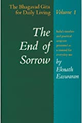 The End of Sorrow: The Bhagavad Gita for Daily Living, Volume 1 Kindle Edition