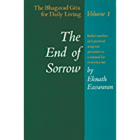 The End of Sorrow: The Bhagavad Gita for Daily Living, Volume 1 (English Edition)