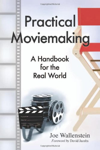 Practical Moviemaking: A Handbook for the Real World