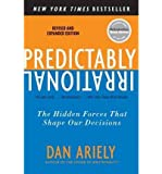 By Ariely, Dan ( Author ) [ Predictably Irrational, Revised and Expanded Edition (Revised and Expanded) By May-2010 Paperback