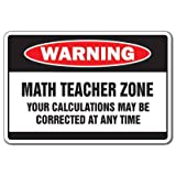 Math Teacher Zone Warning Sign | Indoor/Outdoor | Funny Home Décor for Garages, Living Rooms, Bedroom, Offices | SignMission Parking Class Gift Middle High School Mathematics Sign Decoration