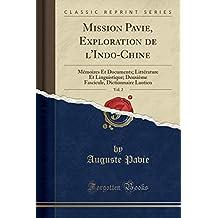 Mission Pavie, Exploration de l'Indo-Chine, Vol. 2: Mémoires Et Documents; Littérature Et Linguistique; Deuxième Fascicule, Dictionnaire Laotien (Classic Reprint)