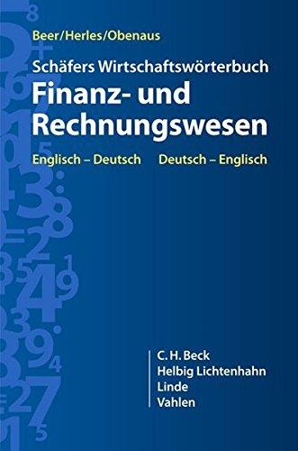Schäfer Wirtschaftswörterbuch Finanz- und Rechnungswesen: Englisch - Deutsch / Deutsch - Englisch
