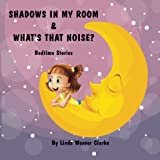 img - for Shadows In My Room & What's That Noise: Bedtime Stories book / textbook / text book