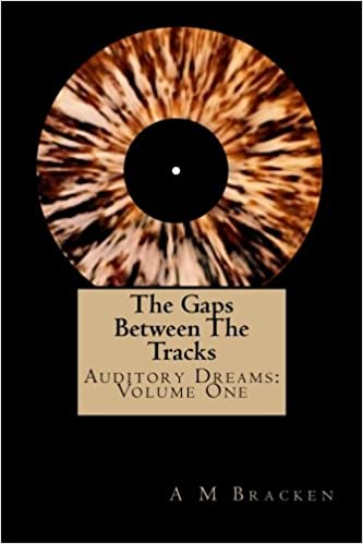 The Gaps Between The Tracks (Auditory Dreams) (Volume 1)